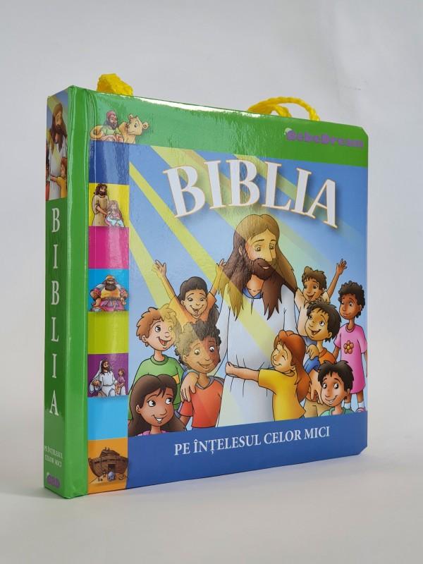 Biblia pentru copii- Biblia pe intelesul celor mici
