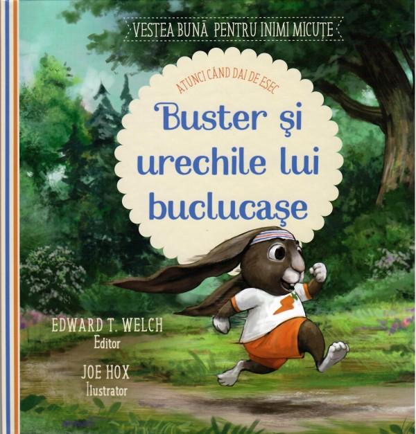 Buster si urechile lui buclucase (Seria: Vestea buna pentru inimi micute) - Povestiri pentru copii
