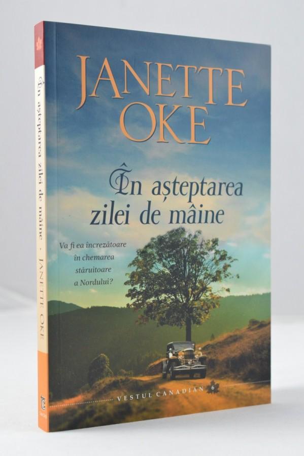 În aşteptarea zilei de mâine, Janette Oke