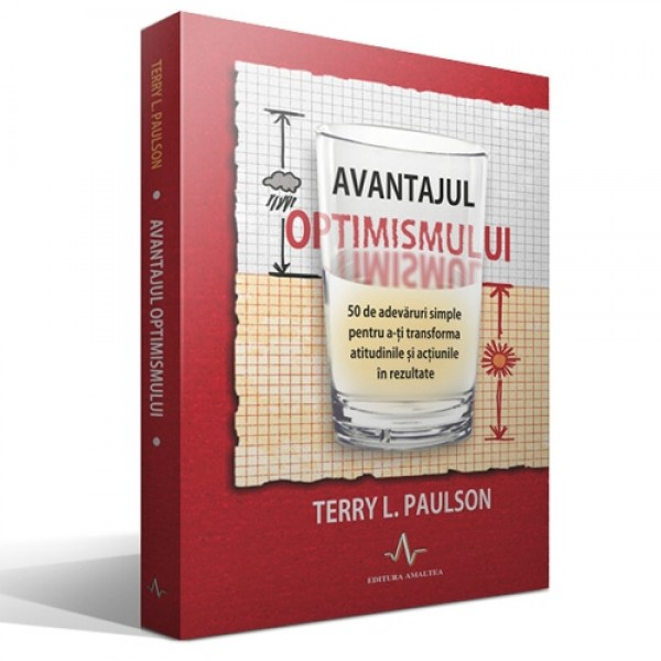 AVANTAJUL OPTIMISMULUI - Terry L. Paulson