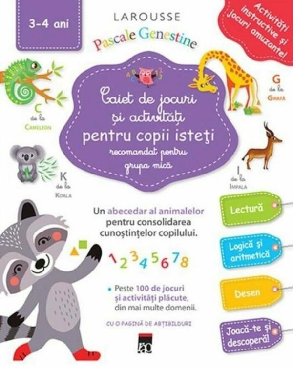 Caiet de jocuri si activitati pentru copii isteti (grupa mica) (3-4 ani)