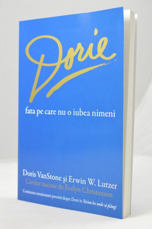 Dorie fata pe care nu o iubea nimeni de Doris Van Stone si Erwin W. Lutzer