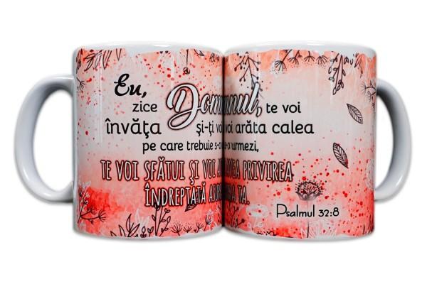 """Cană cu mesaj creștin - """"Eu, zice Domnul, te voi învăță..."""" (Psalmul 32:8)"""