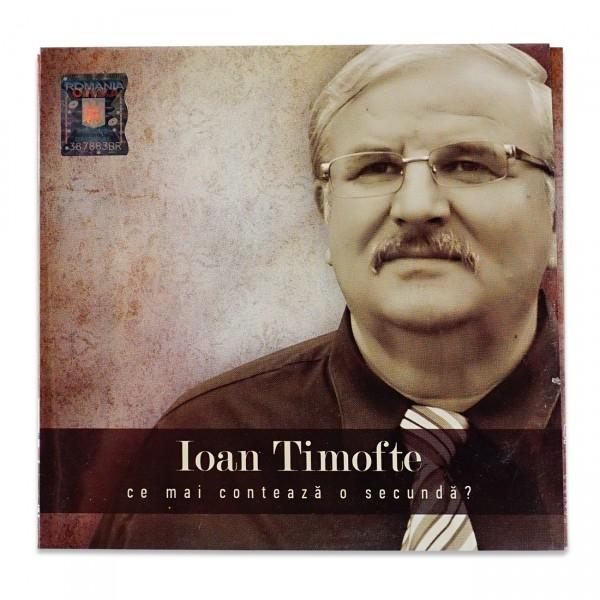 Ioan Timofte - Ce mai conteaza o secunda