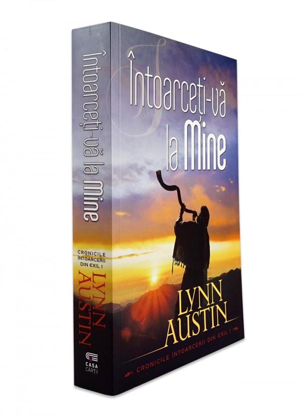Întoarceți-vă la Mine (Seria Cronicile întoarecerii din exil, vol. 1) - Roman creștin