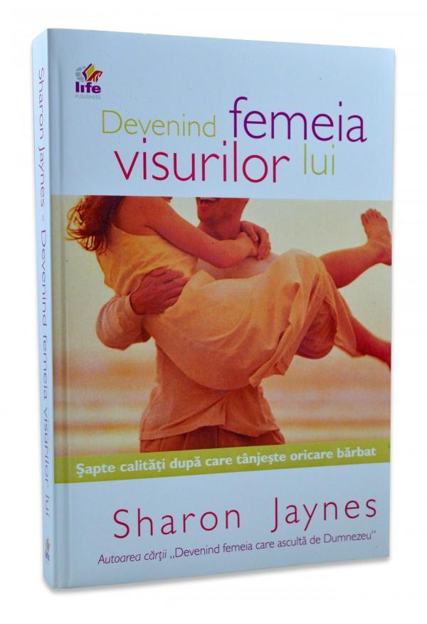 Devenind femeia visurilor lui de Sharon Jaynes