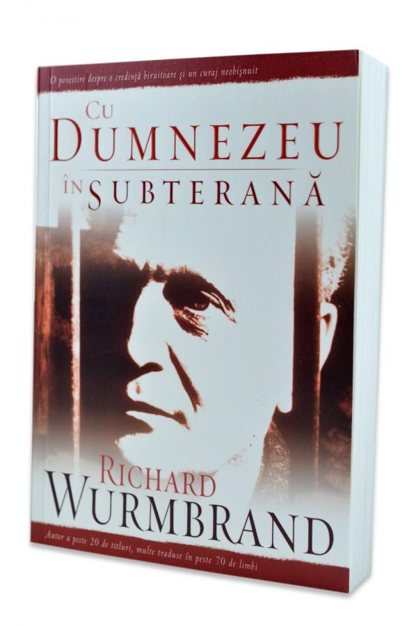 Cu Dumnezeu in subterana, Richard Wurmbrand