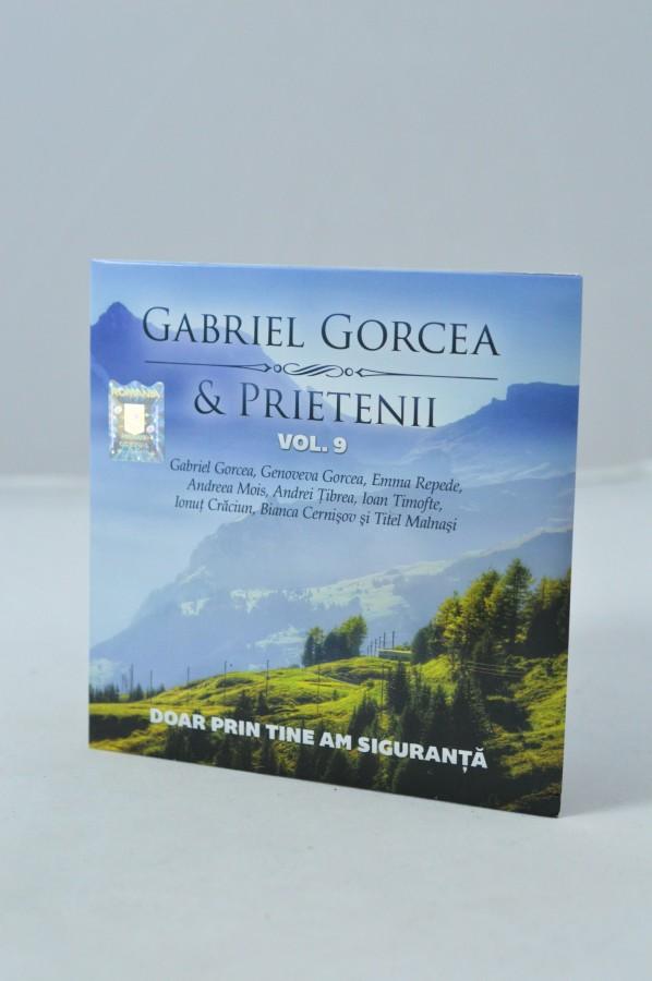 CD Muzica crestina - Gabriel Gorcea & prietenii - Doar prin Tine am siguranta, vol.9