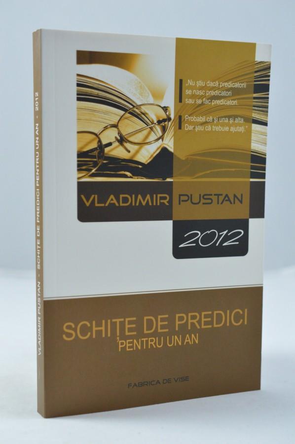 Schite de predici pentru un an de Vladimir Pustan