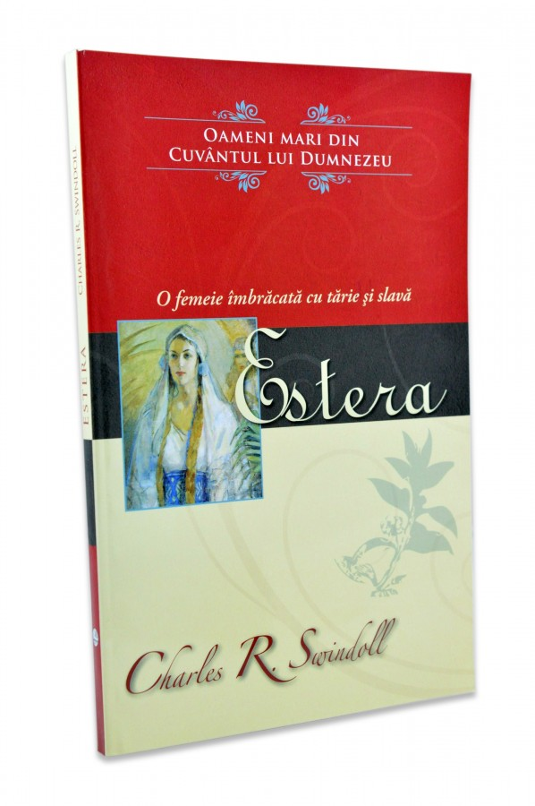 Estera - o femeie imbracata cu tarie si slava de Charles R. Swindoll