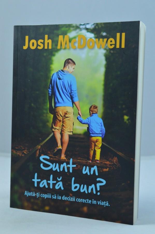 Sunt un tată bun de Josh McDowell