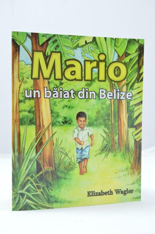 Mario, un baiat din Belize de Elizabeth Wagler