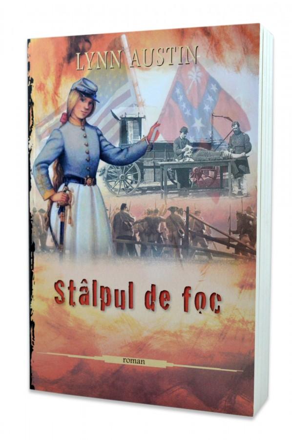 Stâlpul de foc (Seria Focul topitorului, vol. 2) - roman creștin