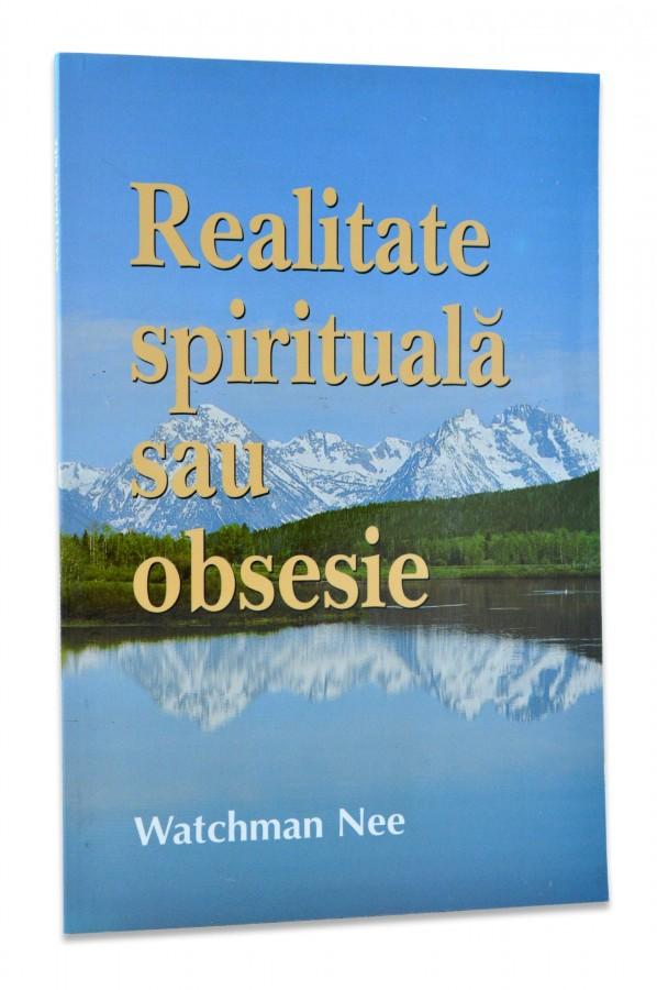 Realitate spirituala sau obsesie de Watchman Nee