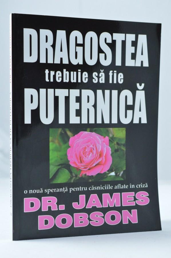 Dragostea trebuie sa fie puternica de James Dobson