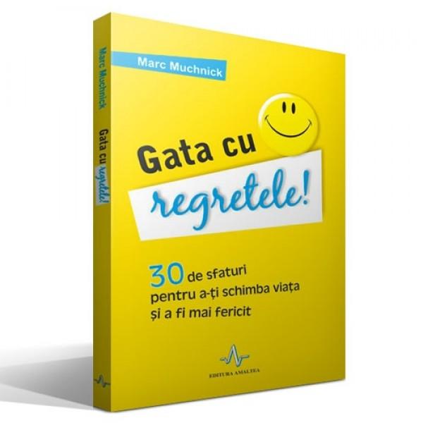 GATA CU REGRETELE! de Marc Muchnick