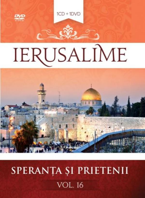 Ierusalime- Speranta si prietenii- Vol.16