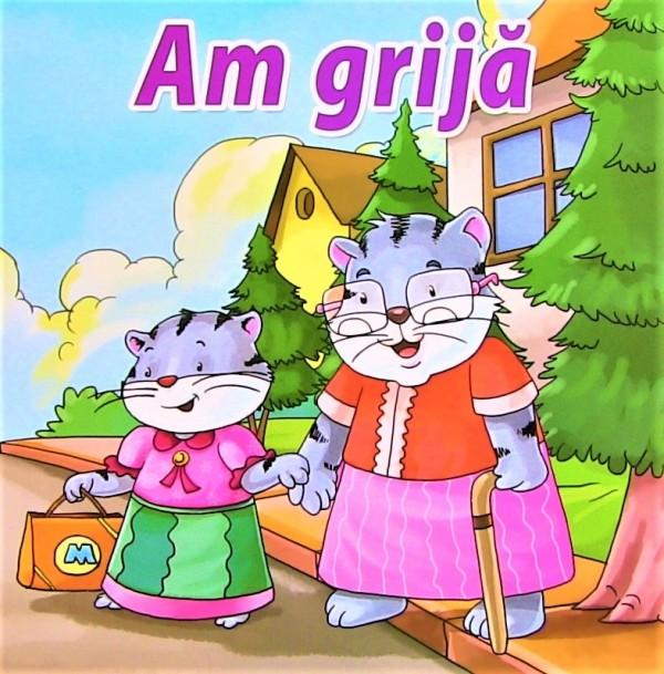 Am grija - Povestiri pentru copii (3-5 ani)