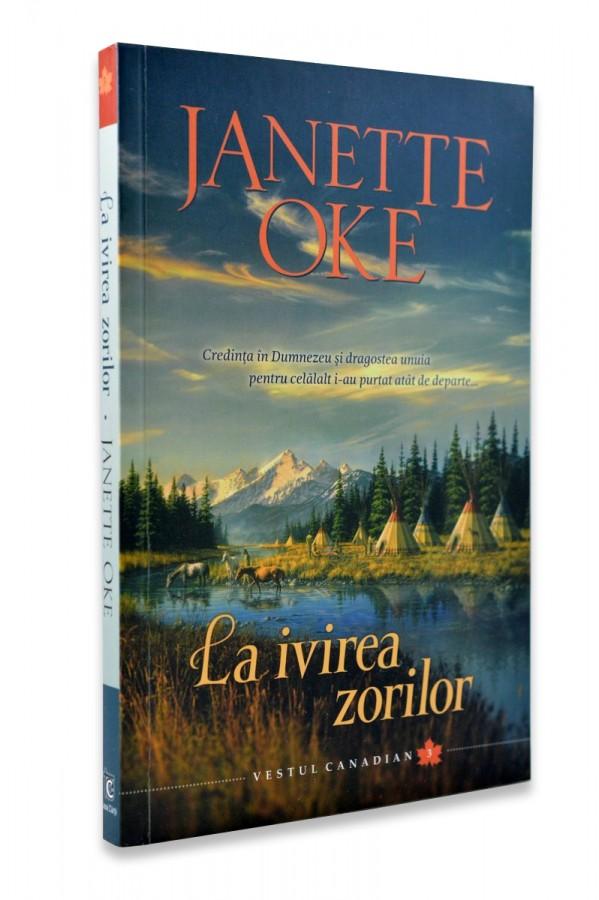 La ivirea zorilor de Janette Oke