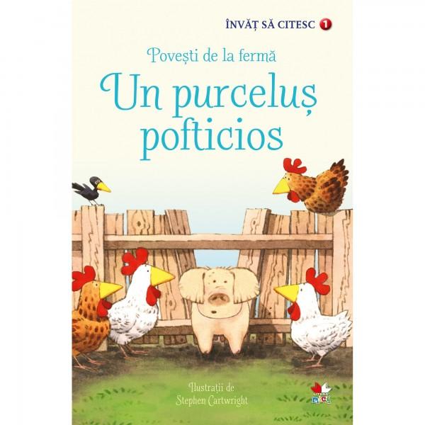 Un purcelus pofticios - Povesti de la ferma - Invat sa citesc (nivelul 1)