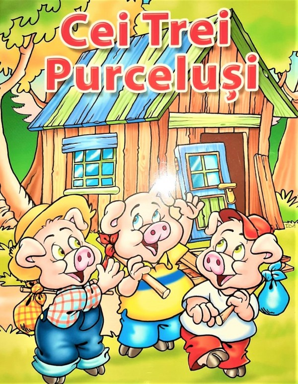 Cei Trei Purcelusi - Povestiri pentru copii (3-7 ani)