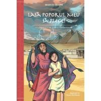 Lasa poporul Meu sa plece! Zece urgii in tara Faraonilor - Povestiri biblice pentru copii
