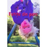 Fetita din parc de Victoria Ilie