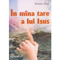 In mana tare a lui Isus de Kristina Roy
