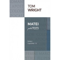 Comentariu biblic - Matei pentru toti, vol.1 de Tom Wright