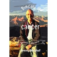 Dincolo de cancer: Speranță în fața morții