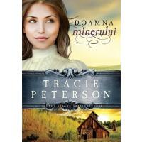 Doamna minerului - Seria Tinutul apelor stralucitoare - 2, Tracie Peterson