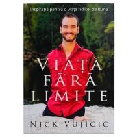 Viata fara limite de Nick Vujicic