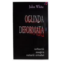 Oglinda deformata - reflectii asupra naturii omului