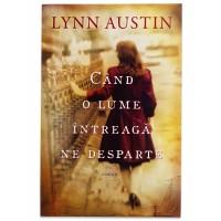 Când o lume întreagă ne desparte de Lynn Austin