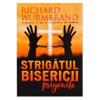 Strigatul bisericii prigonite Richard Wurmbrand carti