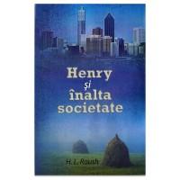 Henry si inalta societate de H.L. Roush