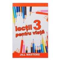 Lectii pentru viata 3 - Lectii crestine pentru copii, pentru scoala duminicala