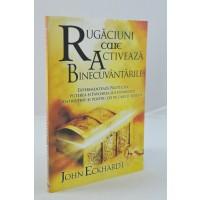 Rugaciunea care activeaza binecuvantarile de John Eckhard