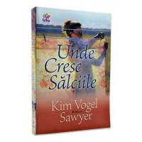 Unde cresc salciile de Kim Vogel Sawyer