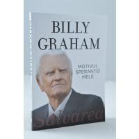 Motivul speranţei mele Salvarea de Billy Graham