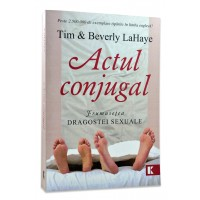 Actul conjugal. Frumusetea dragostei sexuale de Tim & Beverly LaHaye