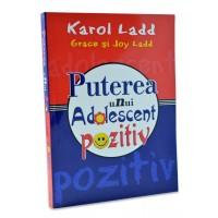 Puterea unui adolescent pozitiv de Karol Ladd