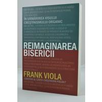 Reimaginarea bisericii de Frank Viola