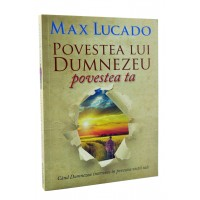Povestea Lui Dumnezeu, povestea ta de Max Lucado