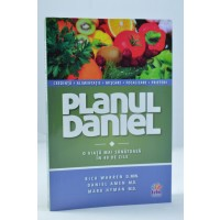 Planul Daniel - O viata mai sanatoasa in 40 zile de Rick Warren, Dr. Daniel Amen, Dr. Mark Hyman