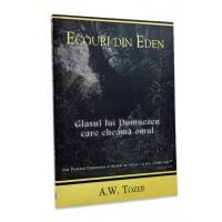 Ecouri din Eden glasul lui Dumnezeu care cheama omul de A W Tozer