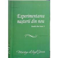Experimentarea nasterii din nou - Studii din Evang. după Ioan cap. 3