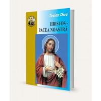 Hristos - Pacea noastra de Traian Dorz