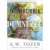 Intelepciunea lui Dumnezeu de A.W. Tozer