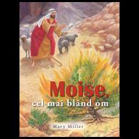 MOISE, cel mai blând om - Povestire Biblică pentru copii